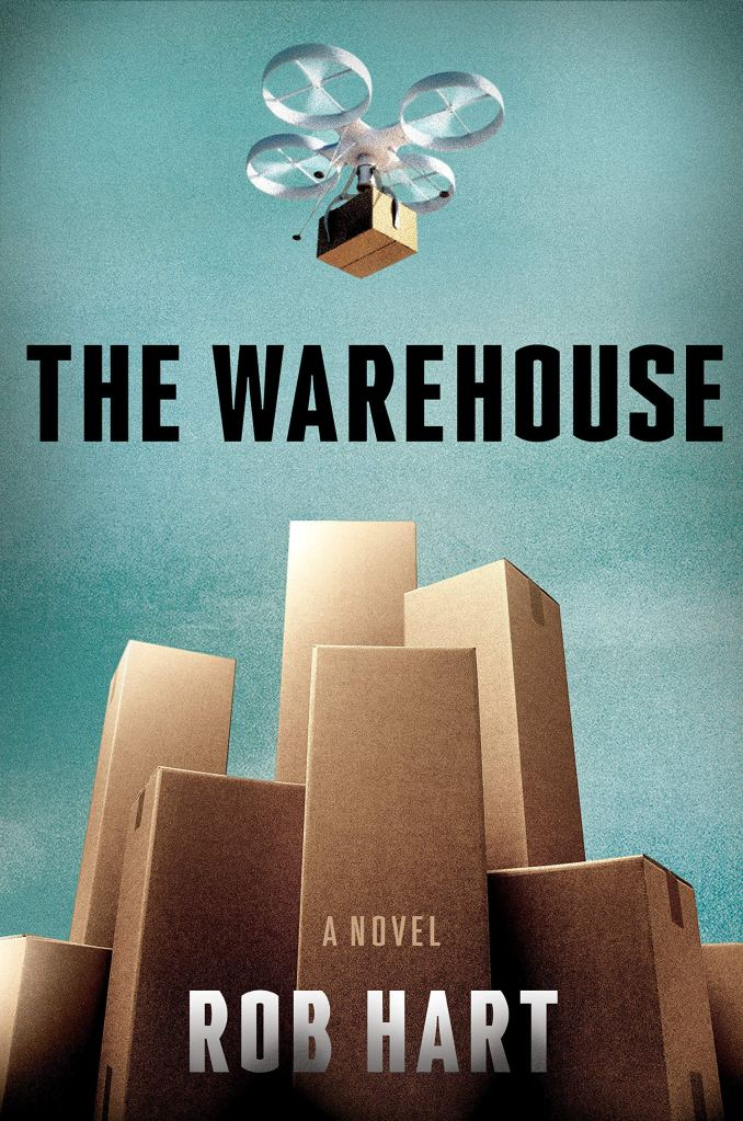 Rob Hart's The Warehouse was published in 2019, with this great cover of buildings made out of boxes. Think about it.